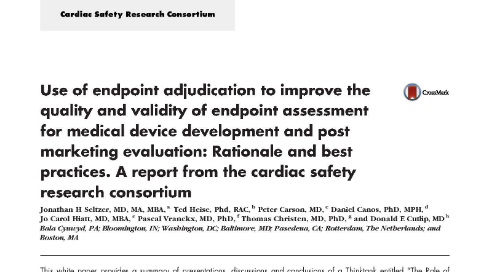 Use of endpoint adjudication to improve the quality and validity of endpoint assessment for medical device development and post marketing ev