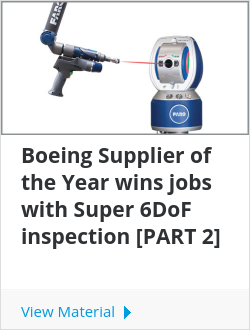 Boeing Supplier of the Year wins jobs with Super 6DoF inspection [PART 2]