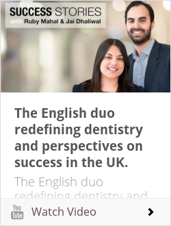The English duo redefining dentistry and perspectives on success in the UK.