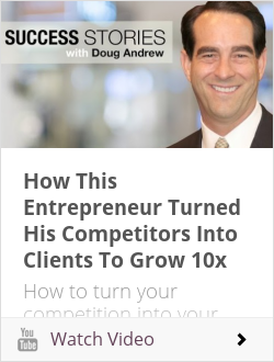 How This Entrepreneur Turned His Competitors Into Clients To Grow 10x