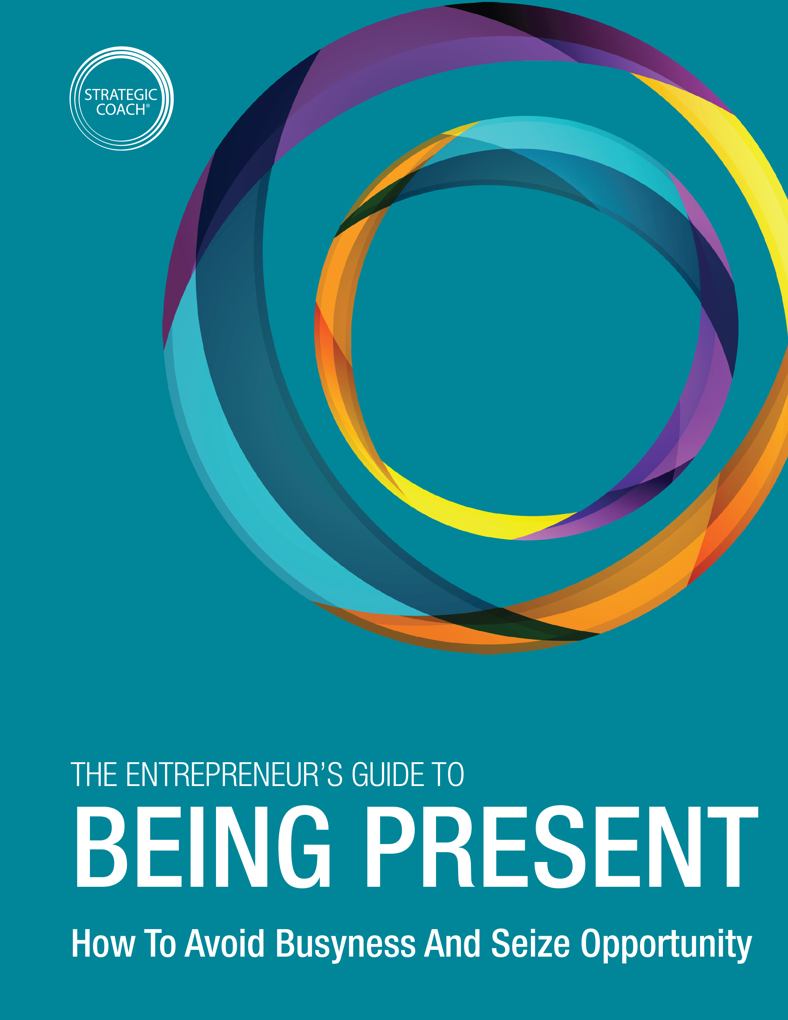 The Entrepreneur's Guide To Being Present