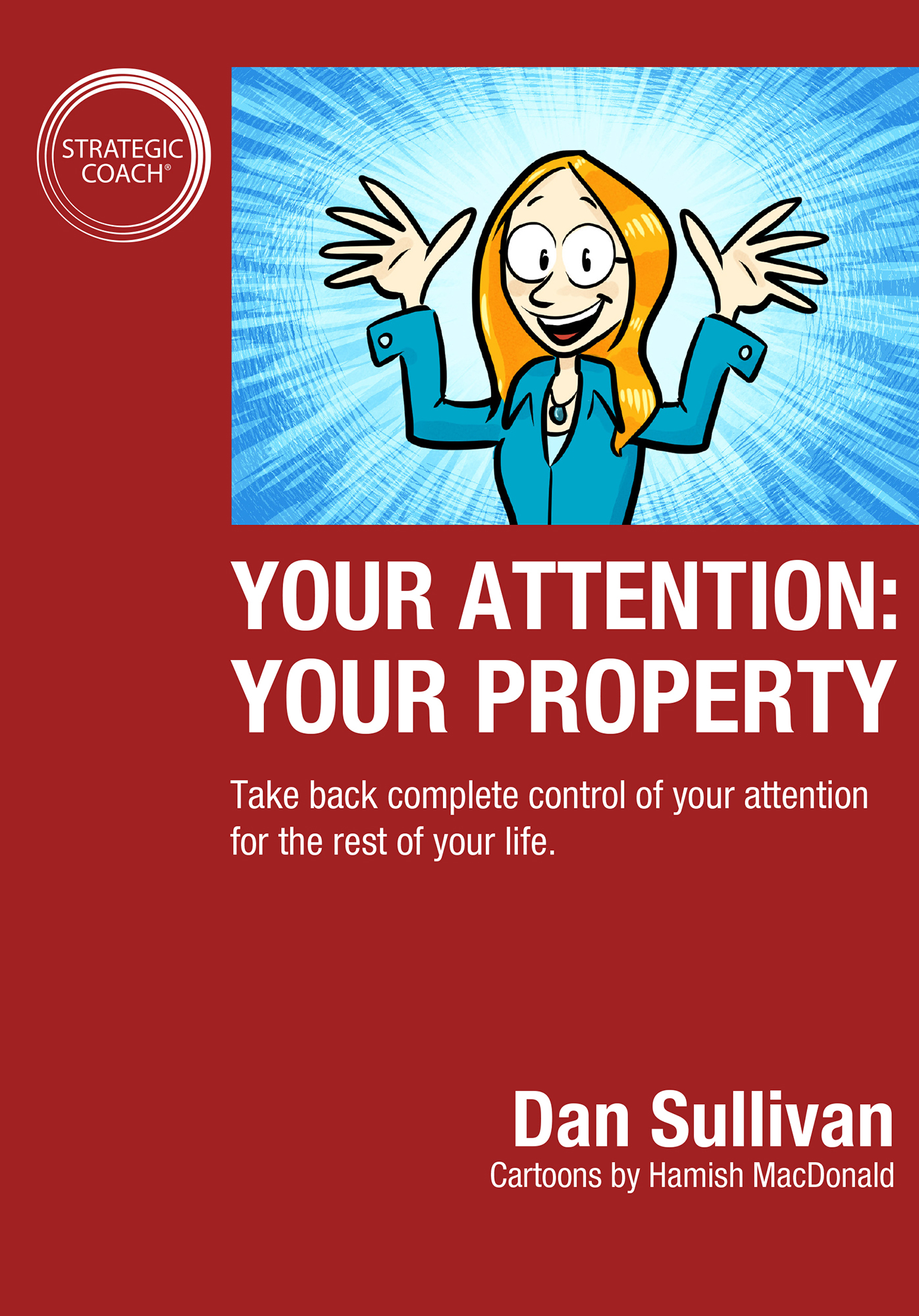 Your Attention: Your Property