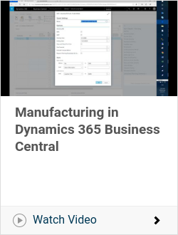 Manufacturing in Dynamics 365 Business Central