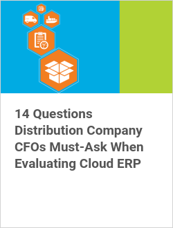 14 Questions Distribution Company CFOs Must-Ask When Evaluating Cloud ERP