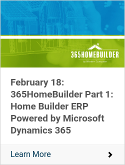 February 18: 365HomeBuilder Part 1: Home Builder ERP Powered by Microsoft Dynamics 365