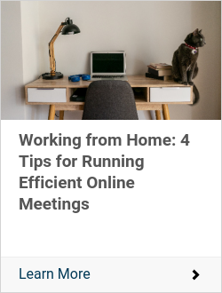 Working from Home: 4 Tips for Running Efficient Online Meetings