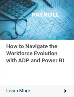 How to Navigate the Workforce Evolution with ADP and Power BI