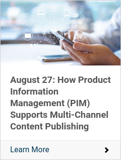 August 27: How Product Information Management (PIM) Supports Multi-Channel Content Publishing