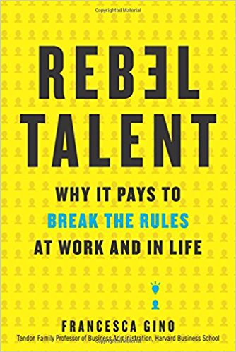 "Book Cover ""Rebel Talent: Why it Pays to Break the Rules at Work and In Life"