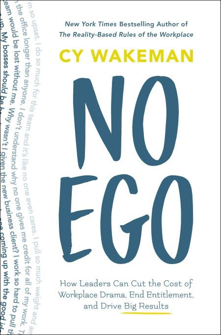 Cy Wakeman's book cover No Ego How Leaders Can Cut the Cost of Workplace Drama, End Entitlement, and Drive Big Results