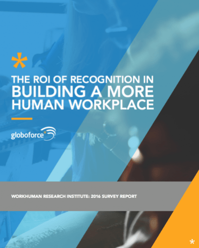 The ROI of Recognition in Building a More Human Workplace.