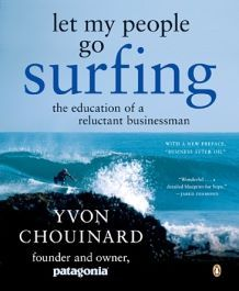 Book cover of Let My People Go Surfing The Education of a Reluctant Businessman