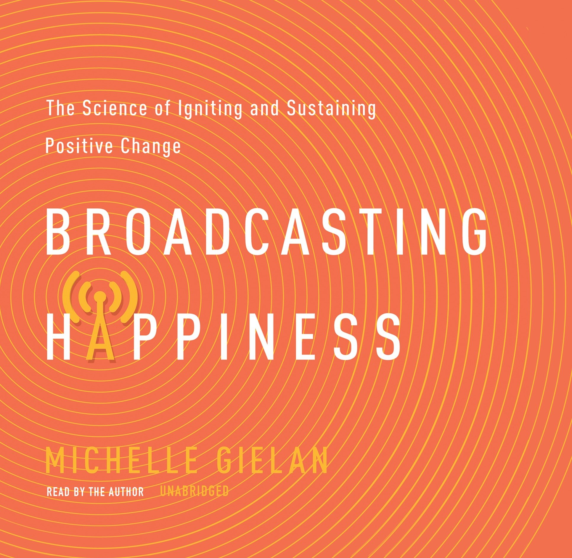 """Broadcasting Happiness"" by Michelle Gielan"