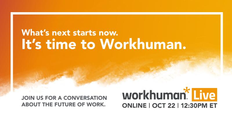 What's next starts now. It's time to Workhuman.