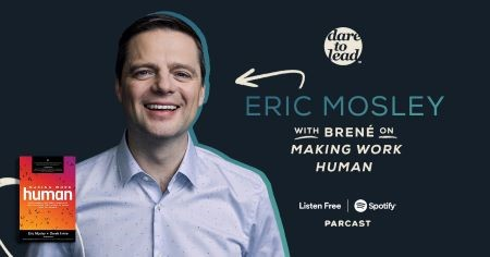 CEO Eric Mosley on Brene Brown podcast