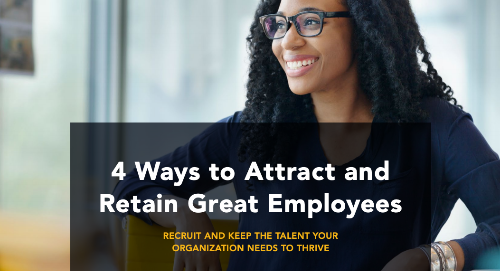 4 Ways to Attract and Retain Great Employees