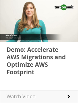 Demo: Accelerate AWS Migrations and Optimize AWS Footprint