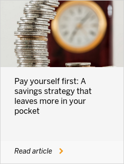 Pay yourself first: A savings strategy that leaves more in your pocket