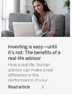 Investing is easy—until it's not: The benefits of a real-life advisor