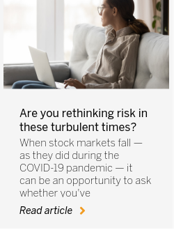 Are you rethinking risk in these turbulent times?