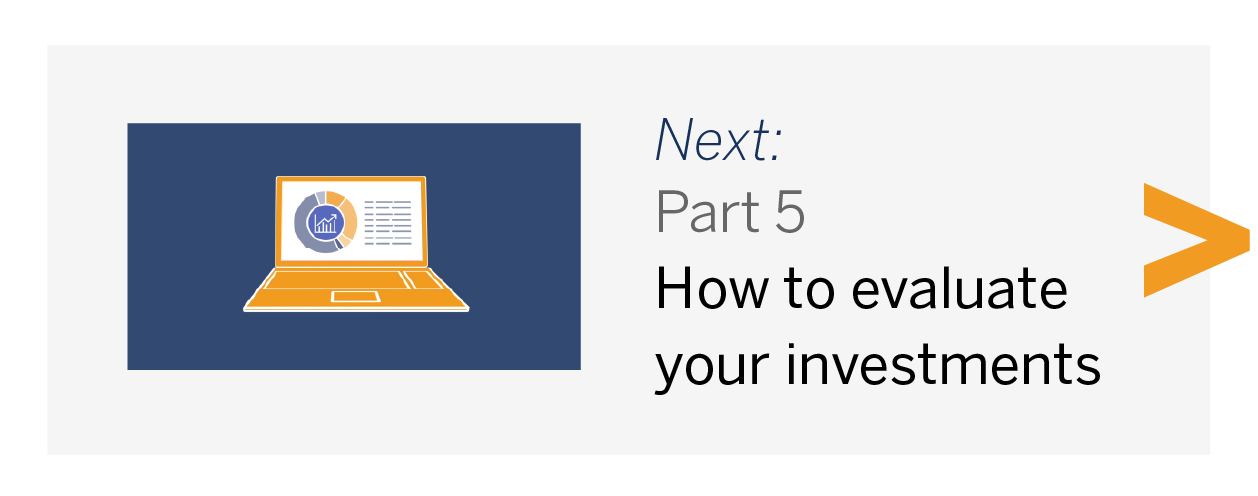 Next: Part 5 - How to evaluate your investments
