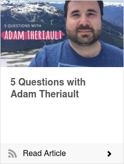 5 Questions with Adam Theriault