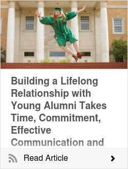 Building a Lifelong Relationship with Young Alumni Takes Time, Commitment, Effective Communication and Engagement