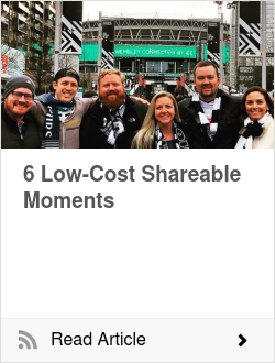6 Low-Cost Shareable Moments