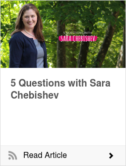 5 Questions with Sara Chebishev
