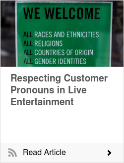 Respecting Customer Pronouns in Live Entertainment