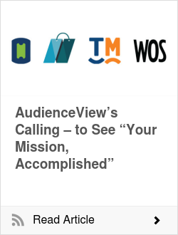 "AudienceView's Calling – to See ""Your Mission, Accomplished"""