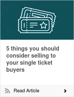 5 things you should consider selling to your single ticket buyers