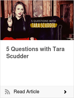5 Questions with Tara Scudder