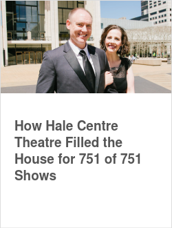 How Hale Centre Theatre Filled the House for 751 of 751 Shows