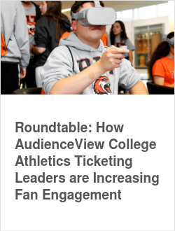 Roundtable: How AudienceView College Athletics Ticketing Leaders are Increasing Fan Engagement