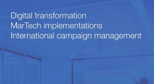 Digital transformation, martech implementations and international campaign management