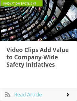 Video Clips Add Value to Company-Wide Safety Initiatives
