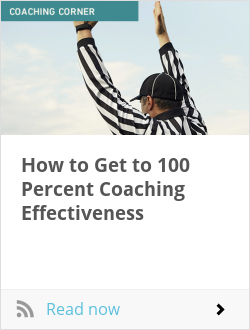 How to Get to 100 Percent Coaching Effectiveness