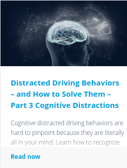 Distracted Driving Behaviors – and How to Solve Them – Part 3 Cognitive Distractions