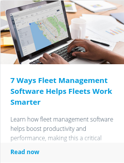 7 Ways Fleet Management Software Helps Fleets Work Smarter