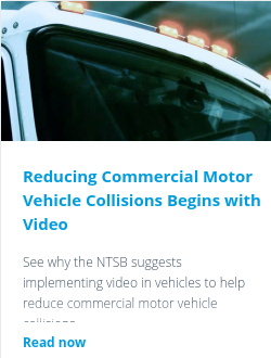 Reducing Commercial Motor Vehicle Collisions Begins with Video