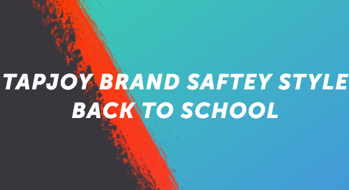 Tapjoy Brand Safety Style: Back to School