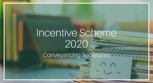2020 INCENTIVE SCHEME for Conveyancing Secretaries