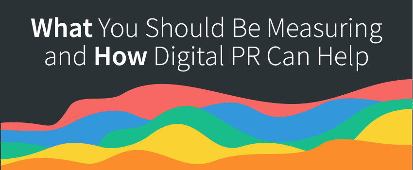 How the Digital PR Process Can Help with Measurement