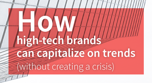 How High-Tech Brands Can Capitalize on Trends (Without Causing a Crisis)