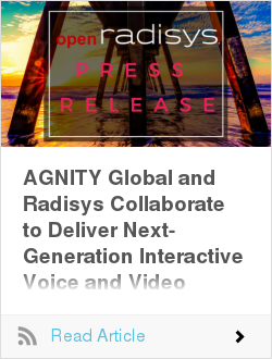 AGNITY Global and Radisys Collaborate to Deliver Next-Generation Interactive Voice and Video Response Solution