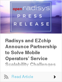 Radisys and EZchip Announce Partnership to Solve Mobile Operators' Service Scalability Challenges