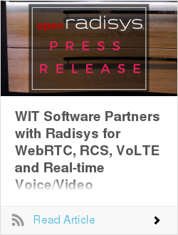 WIT Software Partners with Radisys for WebRTC, RCS, VoLTE and Real-time Voice/Video Transcoding Solutions