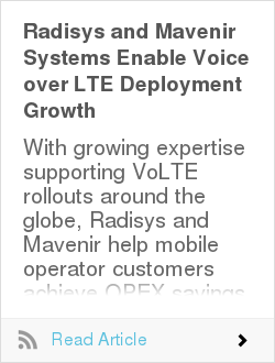 Radisys and Mavenir Systems Enable Voice over LTE Deployment Growth