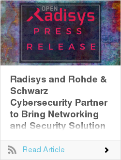 Radisys and Rohde & Schwarz Cybersecurity Partner to Bring Networking and Security Solution for European Service Providers